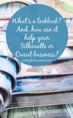 What is a lookbook and how can you use it in your Silhouette Cameo or Cricut small business? - by cuttingforbusiness.com