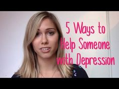 5 Ways to Help Someone With Depression - The Undepression Project