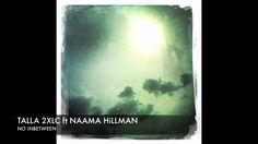 Talla 2XLC feat Naama Hillman -- No Inbetween (Original) + Lyrics