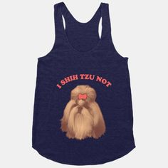 I Shih Tzu Not. I want this haha