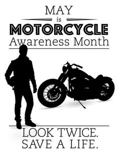 Motorcycle Awareness Month www.facebook.com/OneLifeOneRide