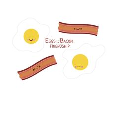 Eggs and Bacon Friendship