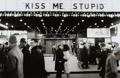 kiss me stupid <3