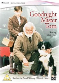 Goodnight Mister Tom -: John Thaw, Nick Robinson, Annabelle Apsion, Thomas Orange, William Armstrong, Geoffrey Beevers, Mossie Smith, Peter England, Ivan Berry, Harry Capehorn, Merelina Kendall, Marlene Sidaway, John Cater, Denyse Alexander, Avril Elgar, Michael Cronin (II), Pauline Turner, Thomas Russell, Stephanie Perry, Tanya Perry, Edward Clayton, Geoffrey Hutchings, Mary Healey, Hugh Hayes, Toby Whithouse, Caroline Lintott, Robert Oates, Charles Kay, Jack Gold