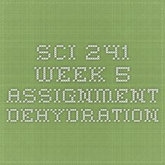 SCI 241 Week 5 Assignment Dehydration