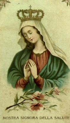 Nostra Signora della Salute An Italian holy card of Our Lady of Good Health.
