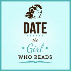 date the girl who reads ;)