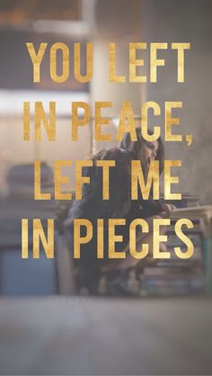Selena gomez's quotes. Same old love. 'You left in peace, left me in pieces.'
