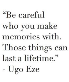 This is so very true...both beautiful memories and shameful ones as well. Think ahead, not just for the moment A View From Somewhere