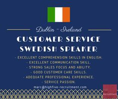#Job based in #Dublin, #Ireland as customer service for #Swedish speaker.  Send your CV (in English) at marc@highfive-recruitment.com  #career #greatjob #customerserviceadvisor #customerservice #goodchoice #opportunity #highfiveyourjob #highfiveyourcareer #decision #candidate #business #recruitment #success #potential #sales #hiring