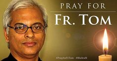 Father Tom Uzhunnalil was seized when four armed militants stormed an old people's home in Aden in Yemen on March 4, killing 16