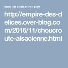 http://empire-des-delices.over-blog.com/2016/11/choucroute-alsacienne.html