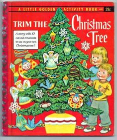 Little Golden Activity Book Trim the Christmas Tree Paper Cutout Ornaments Old Children's Books, Vintage Children's Books, Christmas Past, Vintage Christmas, Christmas Kitchen, Christmas Images, Christmas Graphics, Magical Christmas, Christmas Movies