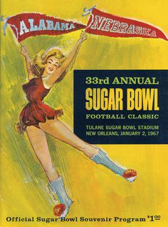 1967 Sugar Bowl Program Jan. 2, 1967 Featuring the Alabama Crimson Tide (SEC), and the Nebraska Cornhuskers (Big 8). Alabama won the game 34–7. Alabama finished 1966 undefeated at 10–0. Although playing as back-to-back national champions, Alabama did not win the national title. Instead voters rewarded Notre Dame who tied 10-10 with Michigan State. They both finished 9–0–1 and were ranked #1 and #2 in the polls, while Alabama finished #3 #Alabama #RollTide #BuiltByBama