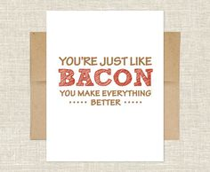 Youre Just Like Bacon Card