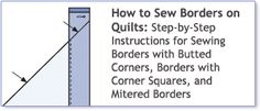 How to Sew Borders on Quilts: Step-by-Step Instructions for Sewing Borders with Butted Corners, Borders with Corner Squares, and Mitered Borders
