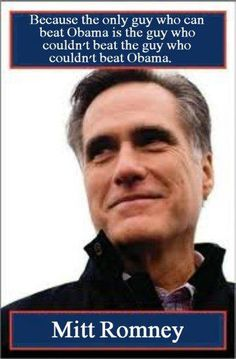 Romney: The Only Guy