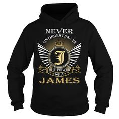 Never Underestimate The Power of a JAMES - Last Name, Surname T-Shirt