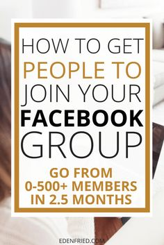 Learn how to grow a Faebook group from 0 members to 500+ members in less than 3 months. Learning how to get people to join your Facebook group isn't always easy but it's possible! I did it and I show you how in 10 simple steps. Read the blog for the full scoop.