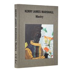 By Ian Alteveer, Helen Molesworth, Dieter Roelstraete, and Abigail Winograd (2016). Kerry James Marshall: Mastry celebrates the work of one of America's greatest living painters.