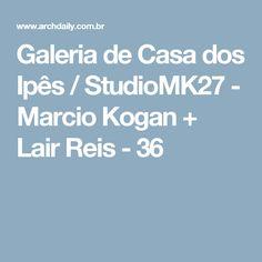 Galeria de Casa dos Ipês / StudioMK27 - Marcio Kogan + Lair Reis - 36
