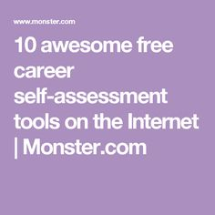 10 awesome free career self-assessment tools on the Internet   Monster.com