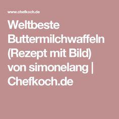 Weltbeste Buttermilchwaffeln (Rezept mit Bild) von simonelang | Chefkoch.de