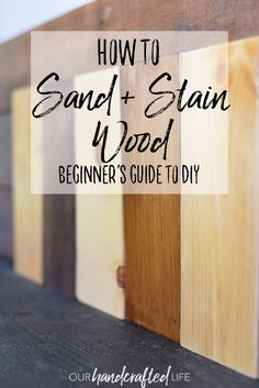 Start with the basics with a beginners guide to DIY. Learn the best way to sand, prep, and stain wood with this complete guide to woodworking for beginners.