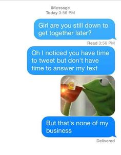This person throwing major ~shade~ and killing plants. | 17 Perfect Responses For When Someone Doesn't Text Back