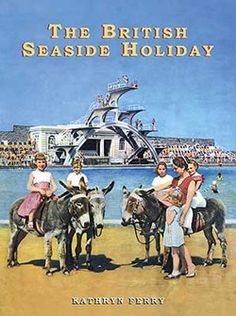 The British Seaside Holiday (Shire History) by Kathryn Ferry,Weston-super Mare no longer there! British Seaside, British Summer, Great British, British Isles, Seaside Uk, British Holidays, Weston Super Mare, Seaside Holidays, Vintage Travel Posters