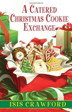 a catered christmas cookie exchange mystery with recipes isis crawford - Christmas Mystery Books