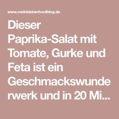Dieser Paprika-Salat mit Tomate, Gurke und Feta ist ein Geschmackswunderwerk und in 20 Minuten auf dem Tisch.Perfekt als schnelles Mittag- oder Abendessen.