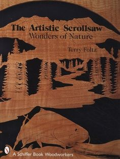 The Artistic Scrollsaw: Wonders of Nature - Terry Foltz turns one of the favorite tools of woodworkers, the scrollsaw, into a means of artistic expression. And now he shares his techniques with readers everywhere. Everything from making the pattern t