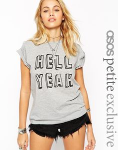 Image 1 ofASOS PETITE Exclusive T-Shirt With Hell Yeah Print
