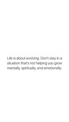 Ensure you evolve mentally, spiritually & emotionally in every situation. Self Love Quotes, Mood Quotes, True Quotes, Quotes To Live By, Positive Quotes, Motivational Quotes, Inspirational Quotes, Strong Quotes, Attitude Quotes
