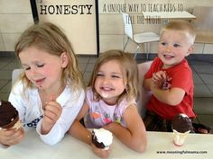 Teaching children honesty!  This will really impact your children and show them how lies effect the people around you.