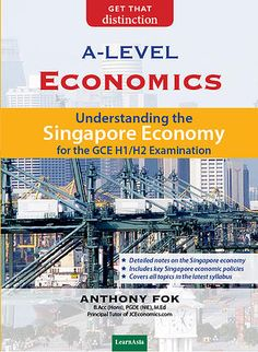 GCE 'A' Level Economics: Understanding the Singapore Economy  Published by MarketAsia Distributors (S) Pte Ltd  Author: Mr Anthony Fok  Retail Price:  Remarks: Available at all major bookstores in Singapore from September 2014