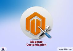 Get the Store You Want with Magento Customization