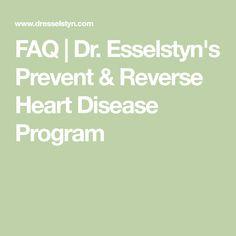 FAQ | Dr. Esselstyn's Prevent & Reverse Heart Disease Program Caldwell Esselstyn, Heart Disease, Programming, Cardiovascular Disease, Computer Programming, Coding
