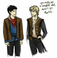Merlin*thinking*: no. Bu to protect you I'll happily play the idiot. Merlin: you know me:)