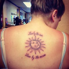 """My tattoo, """"Live by the sun, love by the moon"""""""