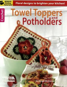 Maggie's Crochet · Towel Toppers and Potholders