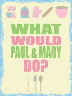 What would Paul & Mary do Bake of metal wall sign 10091