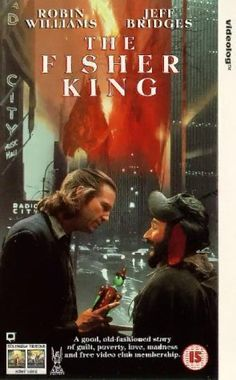 The Fisher King (1991) - Terry Gilliam; wonderful movie about the power of redemption