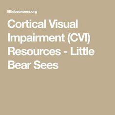 Cortical Visual Impairment (CVI) Resources - Little Bear Sees
