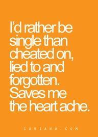 Yep Id Rather Be Single Than Treated Like Shit Gets Me