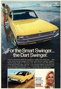 Dodge is one of those all-time favorite, American automobile brands manufactured by Chrysler. Over the years, Dodge has given us everything . Dodge Dart, Old Advertisements, Car Advertising, Rat Rods, Dodge Muscle Cars, Dodge Models, Automobile, Tv Ads, Us Cars