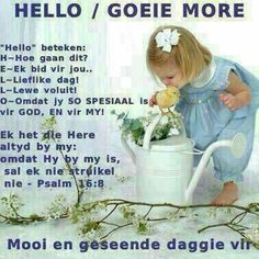Hello Good Morning Wishes, Day Wishes, Psalm 26, Lekker Dag, Evening Greetings, Goeie Nag, Goeie More, Afrikaans, Positive Thoughts