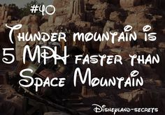 Disneyland Secrets #40. Weird. I can't ride space mountain because it's too fast and makes me sick, but I have no problem riding thunder mountain...