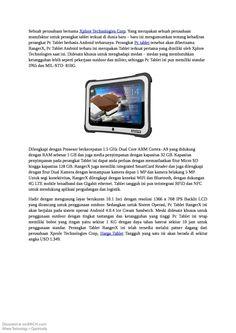 Sebuah perusahaan bernama Xplore Technologies Corp. Yang merupakan sebuah perusahaan manufaktur untuk perangkat tablet terkuat di dunia baru – baru ini mengumumkan tentang kehadiran perangkat Pc Tablet berbasis Android terbarunya. Perangkat Pc tablet tersebut akan diberinama RangerX, Pc Tablet Android terbaru ini merupakan Tablet terkuat pertama yang dimiliki oleh Xplore Technologies saat ini.